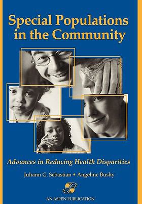 Special Populations in the Community Advances in Reducing Health Disparities