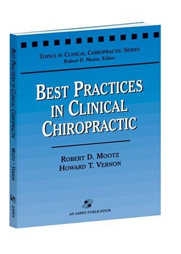 Best Practices In Clinical Chiropractic (Topics in Clinical Chiropractic Series)