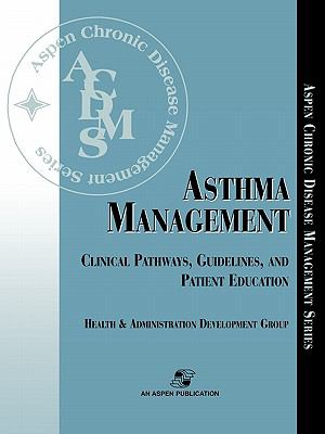 Asthma Management Clinical Pathways, Guidelines, and Patient Education