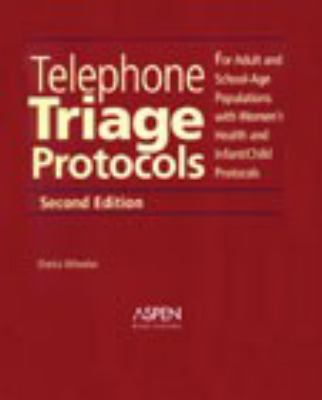 Telephone Triage Protocols For Adult and School-Age Populations With Women's Health and Infant/Child Protocols