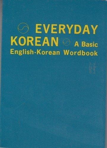 Everyday Korean: A Basic English-Korean Wordbook