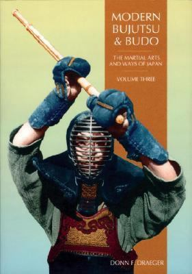 Modern Bujutsu & Budo The Martial Arts and Ways of Japan