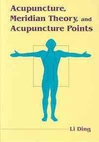 Acupuncture, Meridian Theory, and Acupuncture Points