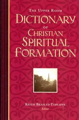 Upper Room Dictionary of Christian Spiritual Formation