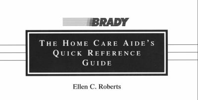 Home Care Aide's Quick Reference Guide