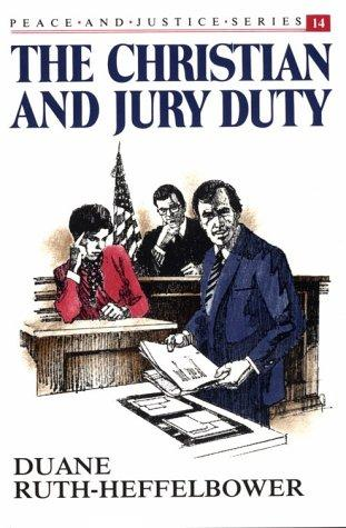 The Christian and Jury Duty (Peace and Justice)