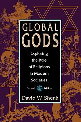 Global Gods Exploring the Role of Religions in Modern Societies