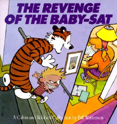 Revenge of the Baby-Sat A Calvin and Hobbes Collection