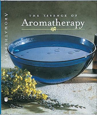 Essence of Aromatherapy