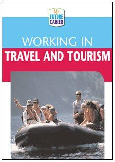 Working in Travel and Tourism (My Future Career)