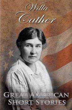 Willa Cather (Great American Short Stories)
