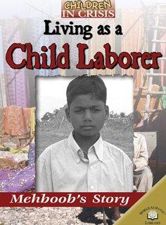 Living as a Child Laborer: Mehboob's Story (Children in Crisis)