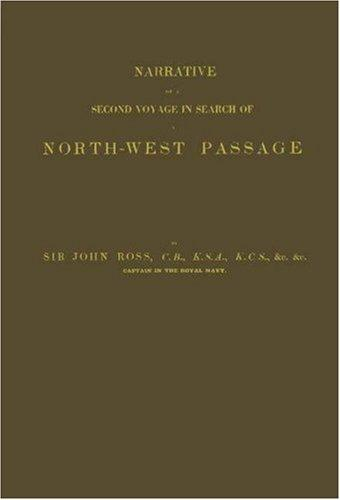 Narrative of a Second Voyage in Search of a North-west Passage: and of a Residence in the Arctic Regions during the Years 1829, 1830, 1831, 1833; Vol. 1