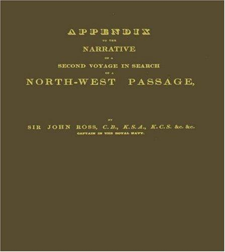 Narrative of a Second Voyage in Search of a North-west Passage: and of a Residence in the Arctic Regions during the Years 1829, 1830, 1831, 1833; Vol. 2