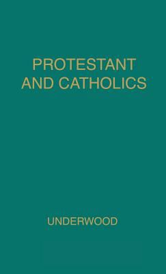 Protestant and Catholic