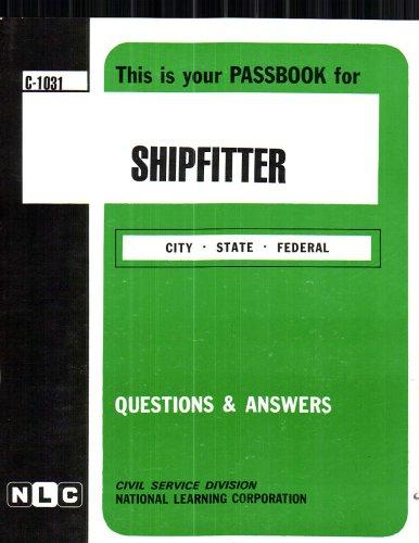Shipfitter(Passbooks) (Career Examination Series : C-1031)