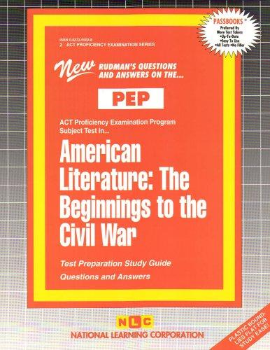 AMERICAN LITERATURE: THE BEGINNINGS TO THE CIVIL WAR (Excelsior/Regents College Examination Series) (Passbooks)