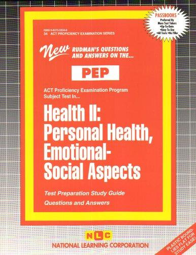 HEALTH II: PERSONAL HEALTH, EMOTIONAL-SOCIAL ASPECTS (Excelsior/Regents College Examination Series) (Passbooks) (Act Proficiency Examination Program)