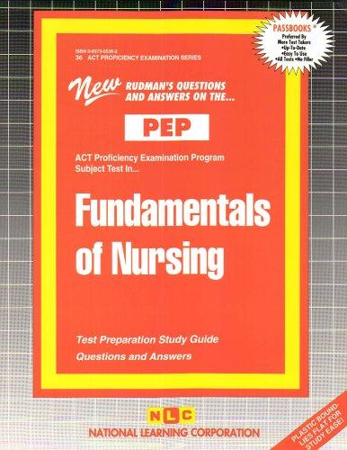 FUNDAMENTALS OF NURSING (Excelsior/Regents College Examination Series) (Passbooks) (Act Proficiency Exam Program Ser. : Pep36)
