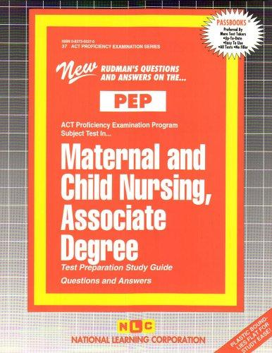 MATERNAL AND CHILD NURSING, ASSOCIATE DEGREE (Excelsior/Regents College Examination Series) (Passbooks) (Act Proficiency Examination Program)