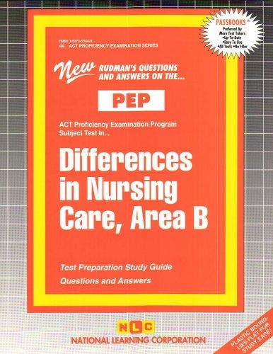 DIFFERENCES IN NURSING CARE, AREA B (NURSING CONCEPTS 5) (Excelsior/Regents College Examination Series) (Passbooks) (Act Proficiency Examination Program)
