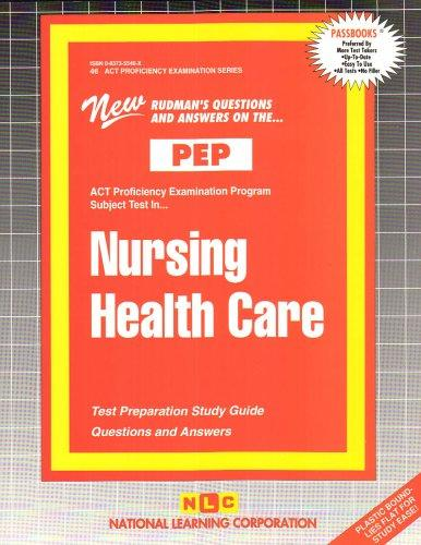 NURSING HEALTH CARE (NURSING CONCEPTS 3) (Excelsior/Regents College Examination Series) (Passbooks) (Act Proficiency Examination Program)