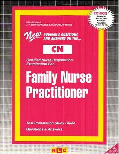 FAMILY NURSE PRACTITIONER (Certified Nurse Examination Series) (Passbooks) (CERTIFIED NURSE EXAMINATION SERIES (CN))