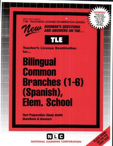 Bilingual Teacher of Common Branches (1-6) (Spanish): Elementary School (Teachers License Examination Series)(Passbooks)