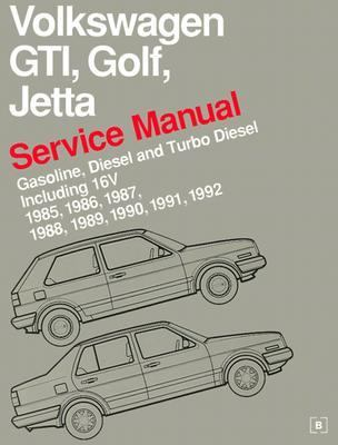 Volkswagen Gti, Golf, Jetta Service Manual  Gasoline, Diesel and Turbo Diesel Including 16V 1985, 1986, 1987, 1988, 1989, 1990, 1991, 1992