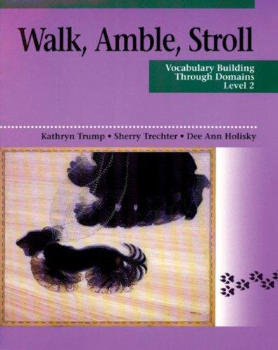 Walk, Amble, Stroll: Vocabulary Building Through Domains, Level 2
