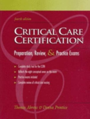 Critical Care Certification Preparation, Review, & Practice Exams