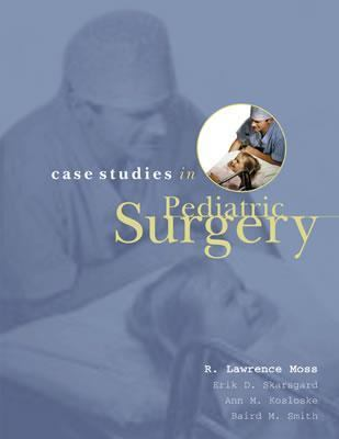 Case Studies in Pediatric Surgery