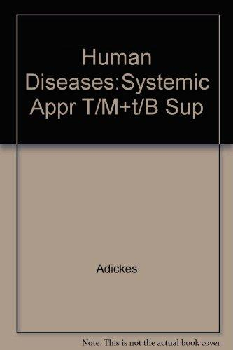 Human Diseases: A Systemic Approach Instructor's Resource Manual With Test Item File
