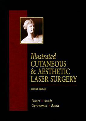 Illustrated Cutaneous & Aesthetic Laser Surgery
