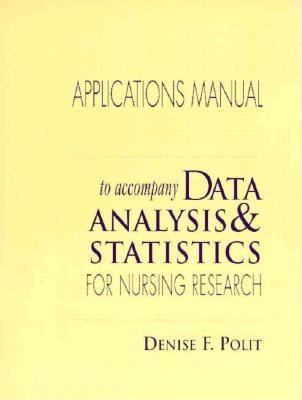 Data Analysis and Statistics Nursing Research Applications Manual