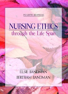 Nursing Ethics Through the Life Span