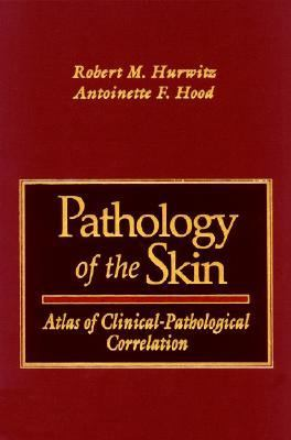 Pathology of the Skin Atlas of Clinical-Pathological Correlation