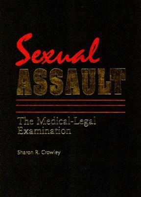 Sexual Assault The Medical-Legal Examination