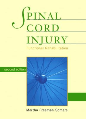 Spinal Cord Injury Functional Rehabilitation