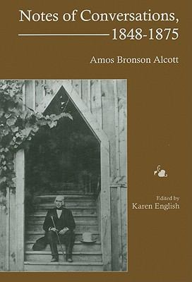 Notes of Conversations, 1848-1875 Amos Bronson Alcott