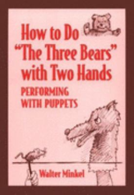 "How to Do ""the Three Bears"" With Two Hands Performing With Puppets"