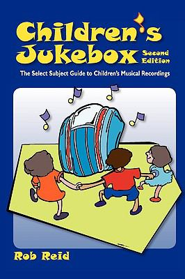 Children's Jukebox The Select Subject Guide to Children's Musical Recordings