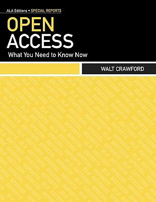 Open Access: What You Need to Know Now (Ala Editions Special Report)