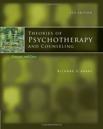 Theories of Psychotherapy & Counseling: Concepts and Cases (Psy 641 Introduction to Psychotherapy)