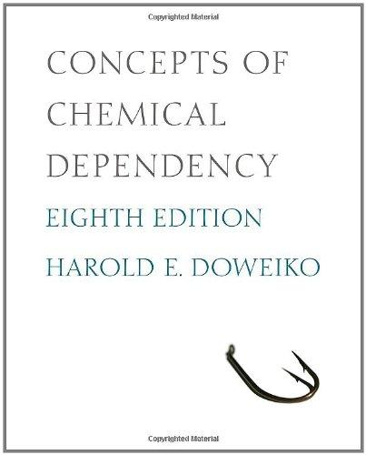 Concepts of Chemical Dependency, 8th Edition (Substance Abuse Counseling)