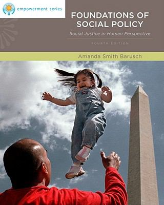 Foundations of Social Policy: Social Justice in Human Perspective, 4th Ed.