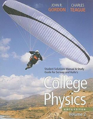 Student Solutions Manual with Study Guide, Volume 2 for Serway/Faughn/Vuille's College Physics, 9th