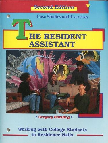 The Resident Assistant: Working with College Students in Residence Halls- Case Studies and Exercises