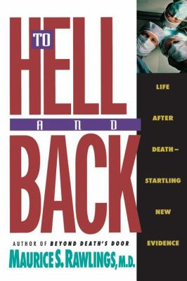 To Hell and Back: Life after Death-Startling New Evidence