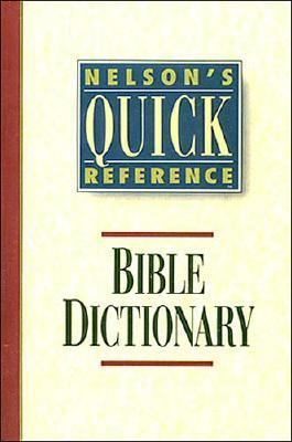 Nelson's Quick Reference Bible Dictionary